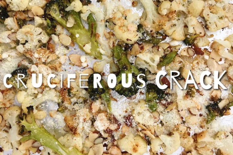 Cruciferous Crack Cauliflower and Broccoli